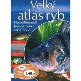 Velký atlas ryb: Nejoblíbenější lovené ryby od A do Z