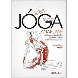 JÓGA Anatomie: Váš ilustrovaný průvodce pozicemi, pohyby a dýchacími technikami