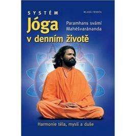 Systém Jóga v denním životě: Paramahašvaránanda s vámi Mahéšvaránda
