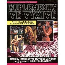 Suplementy ve výživě: Ucelený informativní průvodce užíváním ergogenních látek v kulturistice