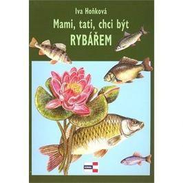 Mami, tati, chci být rybářem
