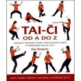Tai-či od A do Z: Cviky, formy, sestavy, historie a filozofie Tai-či