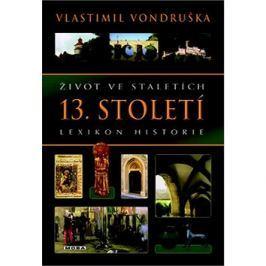 Život ve staletích 13. století: Lexikon historie