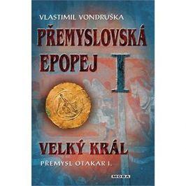 Přemyslovská epopej I.: Velký král Přemysl Otakar I.