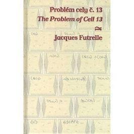 Problém cely č. 13/ The Problem of Cell 13: Bilingvní