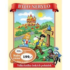 Bylo nebylo: Velká kniha českých pohádek