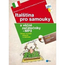 Italština pro samouky a věčné začátečníky + CD, mp3: Doma i ve třídě, zábavně a zajímavě