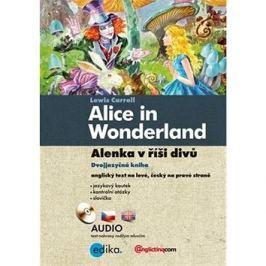Alice in Wonderland/Alenka v říši divů: Dvojjazyčná kniha
