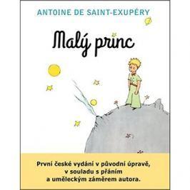 Malý princ: První české vydání v původní úpravě, v souladu s přáním a uměl. záměrem autora