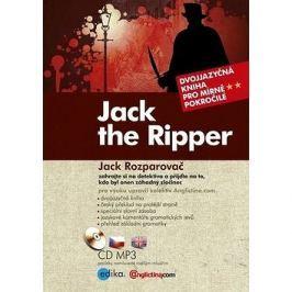 Jack the Ripper Jack Rozparovač: Dvojjazyčná kniha pro mírně pokročilé + CD mp3