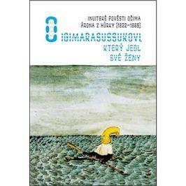O Igimarasussukovi, který jedl své ženy: Inuitské pověsti v ilustracích Arona z Kangepu