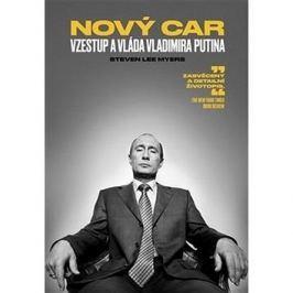 Nový car Vzestup a vláda Vladimira Putina Faktografické biografie