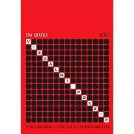 Vizuální poezie: Pojmy, kategorie a typologie ve světovém kontextu Jazykověda, literární věda, slovníky