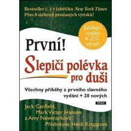 První! Slepičí polévka pro duši: Všechny příběhy z prvního slavného vydání + 20 nových Romány, povídky