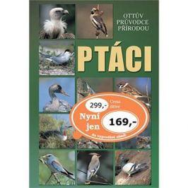Ptáci: Ottův průvodce přírodou Živá příroda