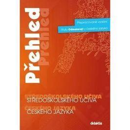Přehled středoškolského učiva českého jazyka Český jazyk