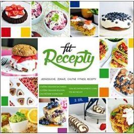 Fit recepty 2. díl: Jednoduché, zdravé, chutné fitness recepty Zdravá, štíhlá kuchyně