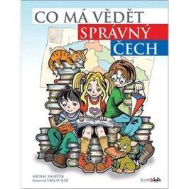 Co má vědět správný Čech: 111 velkých vyprávění o malé zemi