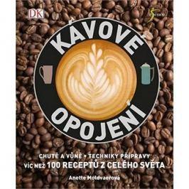 Kávové opojení: víc než 100 receptů z celého světa