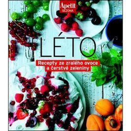 Léto: Recepty ze zralého ovoce a čerstvé zrleniny