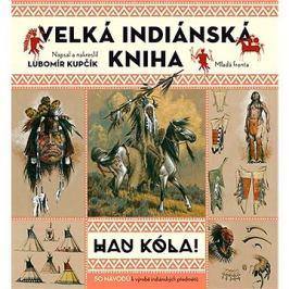 Velká indiánská kniha: HAU KÓLA!