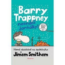 Barry Trappney nesnáší jarňáky: Nemá absolutně nic společnýho s Jimem Smithem