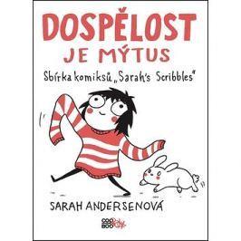 Dospělost je mýtus: Sbírka komiksů Sarahs Scribbles
