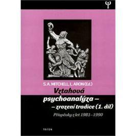 Vztahová psychoanalýza 1. díl: Příspěvky z let 1981-1990