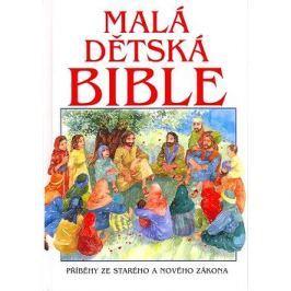 Malá dětská bible: Příběh ze starého a nového zákona