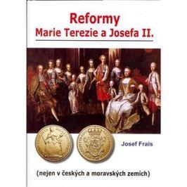 Reformy Marie Terezie a Josefa II.: Nejen v Českých a Moravských zemích