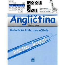Angličtina pro 3.ročník základní školy Metodická příručka pro učitele: Hello, kids!