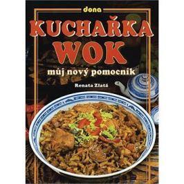 Kuchařka wok: Můj nový pomocník