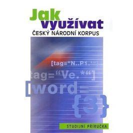 Jak využívat Český národní korpus: studijní příručka