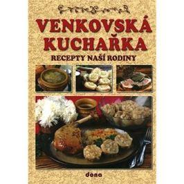 Venkovská kuchařka: Recepty naší rodiny