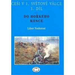 Češi v 1. světové válce 3. díl: Do hořkého konce Válečná