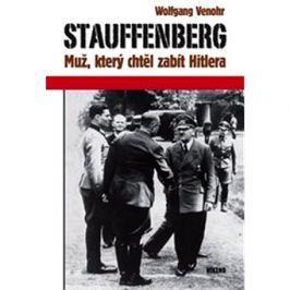 Stauffenberg: Muž, který chtěl zabít Hitlera