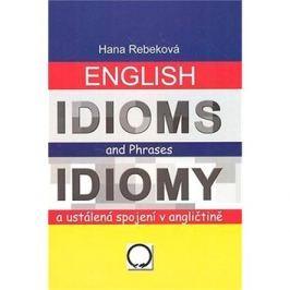 English Idioms and Phrases Idiomy: a ustálená spojení v angličtině