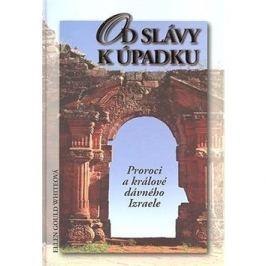 Od slávy k úpadku: Proroci a králové dávného Izraele