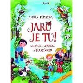 Jaro je tu !: S Luckou, Jendou a Martínkem