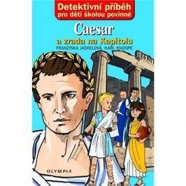Caesar a zrada na Kapitolu: Detektivní příběh pro děti školou povinné