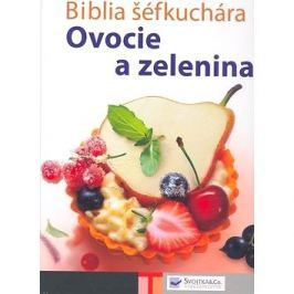 Biblia šéfkuchára: Ovocie a zelenina