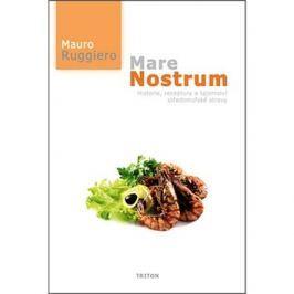Mare Nostrum: Historie, receptury a tajemství středomořské stravy Národní, regionální kuchařky
