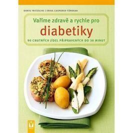 Vaříme zdravě a rychle pro diabetiky: 90 chutných jídel připravených do 30 minut