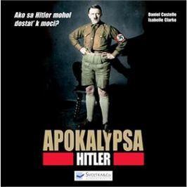 Apokalypsa Hitler: Ako sa Hitler mohol dostať k moci?