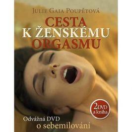 Cesta k ženskému orgasmu + 2 DVD: Odvážná DVD o sebemilování