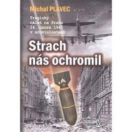 Strach nás ochromil: Tragický nálet na Prahu 14. února 1945 v souvislostech