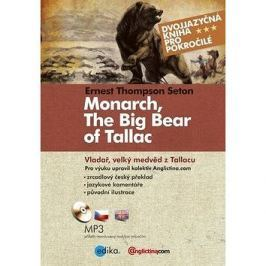 Monarch, The Big Bear of Tallacu Vladař, velký medvěd z Tallacu: Dvojjazyčná kniha + MP3
