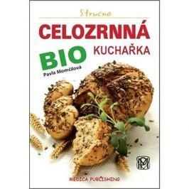 Stručná celozrnná bio kuchařka: svazek 18