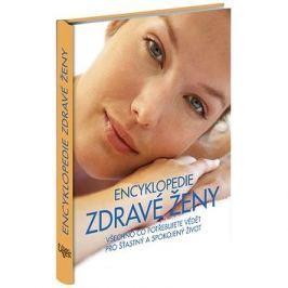 Encyklopedie zdravé ženy: Všechno, co potřebujete vědět pro šťastný a spokojený život
