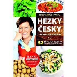 Hezky česky z domácích surovin: 53 skvělých receptů pro každodenní vaření